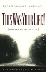 This Was Your Life!: Preparing to Meet God Face to Face - eBook