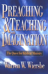 Preaching and Teaching with Imagination: The Quest for Biblical Ministry - eBook