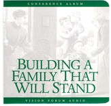 Building a Family That Will Stand CD
