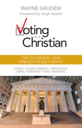 Voting as a Christian: The Economic and Foreign Policy Issues - eBook