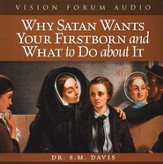 Why Satan Wants Your First Born and What to Do About It - Audiobook on CD