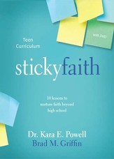 Sticky Faith Teen Curriculum: 10 Lessons to Nurture Faith Beyond High School - eBook