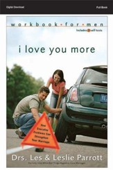 I Love You More Workbook for Men: Six Sessions on How Everyday Problems Can Strengthen Your Marriage - PDF Download [Download]