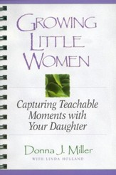 Growing Little Women: Capturing Teachable Moments with  Your Daughter - Slightly Imperfect