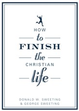 How to Finish the Christian Life: Following Jesus in the Second Half - eBook