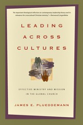 Leading Across Cultures: Effective Ministry and Mission in the Global Church - PDF Download [Download]