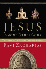 Jesus Among Other Gods: The Absolute Claims of the Christian Message - eBook