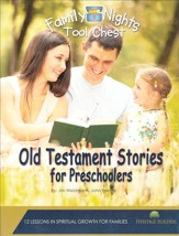 Family Nights Tool Chest: Old Testament Stories for Preschoolers