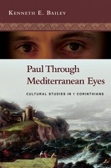 Paul Through Mediterranean Eyes: Cultural Studies in 1 Corinthians - PDF Download [Download]