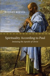 Spirituality According to Paul: Imitating the Apostle of Christ - PDF Download [Download]
