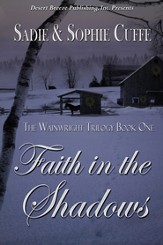 The Wainright Trilogy Book One: Faith in the Shadows - eBook