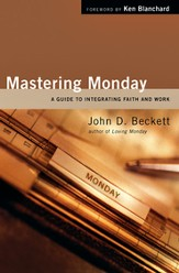 Mastering Monday: A Guide to Integrating Faith and Work - PDF Download [Download]
