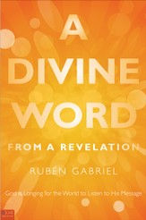 A Divine Word from a Revelation: God is Longing for the World to Listen to His Message - eBook