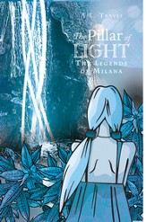 The Pillar of Light: The Legends of Milana series - eBook
