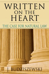 Written on the Heart: The Case for Natural Law - PDF Download [Download]
