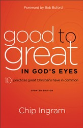 Good to Great in God's Eyes: 10 Practices Great Christians Have in Common / Revised - eBook