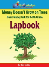 Money Doesn't Grow On Trees: Money Talk For K-6th Grade - PDF Download [Download]