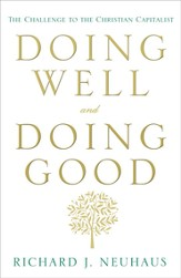 Doing Well and Doing Good: The Challenge to the Christian Capitalist - eBook