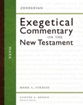 Mark: Zondervan Exegetical Commentary on the New Testament [ZECNT]