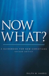 Now What? A Guidebook for New Christians, Revised 10 copies