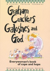 Graham Crackers, Galoshes & God: Everywoman's Book of Cope & Hope