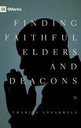 Finding Faithful Elders and Deacons - eBook