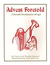 Advent Foretold: A December Devotional for All Ages