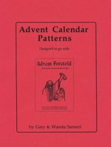 Advent Calendar Patterns: Designed to go with Advent Foretold: A December Devotional for All Ages
