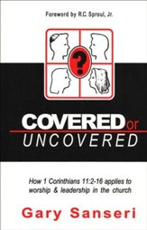 Covered or Uncovered: How 1 Corinthians 11:2-16 applies to worship and leadership in the church
