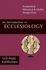 An Introduction to Ecclesiology: Ecumenical, Historical & Global Perspectives - PDF Download [Download]
