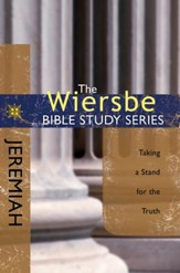 The Wiersbe Bible Study Series: Jeremiah: Taking a Stand for the Truth - eBook