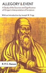 Allegory and Event: A Study of the Sources and Significance of Origen's Interpretation of Scripture