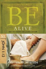 Be Alive (John 1-12): Get to Know the Living Savior - eBook