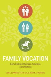 Family Vocation: God's Calling in Marriage, Parenting, and Childhood - eBook