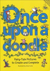 Once Upon A Doodle Fairy-Tale Pictures to Create and Complete