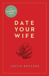 Date Your Wife (foreword by Tullian Tchividjian) - eBook