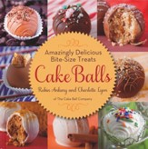 Amazingly Delicious Bite-Size Treats: Cake Balls