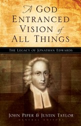 A God Entranced Vision of All Things: The Legacy of Jonathan Edwards - eBook