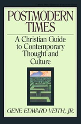 Postmodern Times: A Christian Guide to Contemporary Thought and Culture - eBook