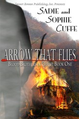 Blood Brothers in Christ Book One: Arrow That Flies - eBook