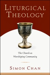 Liturgical Theology: The Church as Worshiping Community - PDF Download [Download]