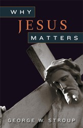 Why Jesus Matters - eBook