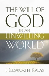 The Will of God in an Unwilling World - eBook