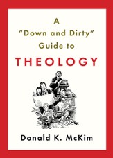 A Down and Dirty Guide to Theology - eBook