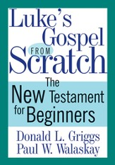 Luke's Gospel from Scratch - eBook