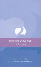 2 Ways To Live: A Bible Study