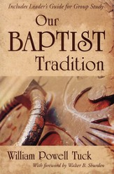 Our Baptist Tradition: Revised Edition