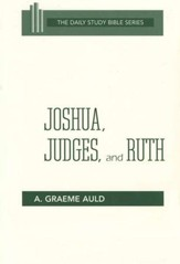 Joshua, Judges & Ruth: New Daily Study Bible [NDSB]