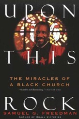 Upon This Rock: Miracles of a Black Church
