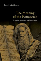 The Meaning of the Pentateuch: Revelation, Composition and Interpretation - PDF Download [Download]